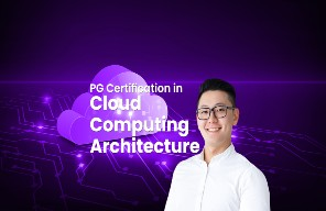 PG Certification in Cloud Computing Architecture