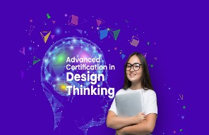 Advanced Certification in Design Thinking, 6 months